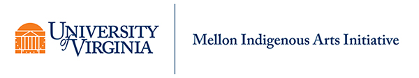 Mellon Indigenous Arts Initiative, University of Virginia